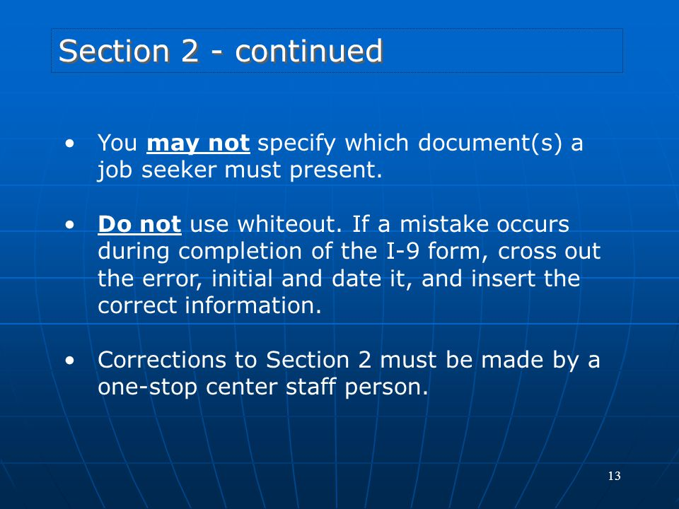 Section 2 - continued You may not specify which document(s) a job seeker must present.