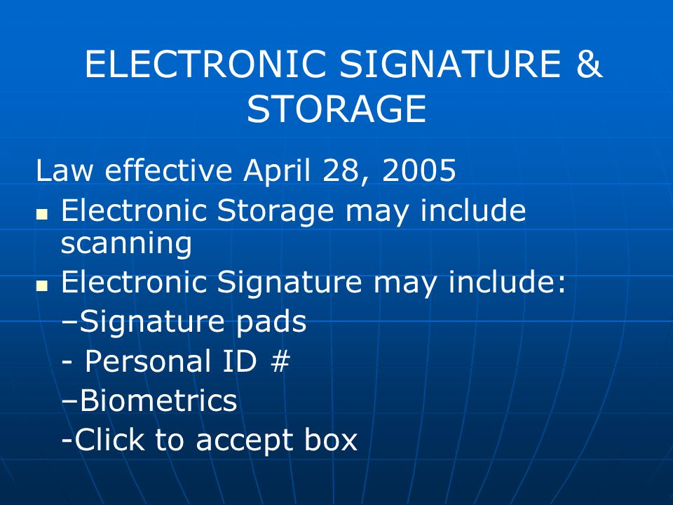 ELECTRONIC SIGNATURE & STORAGE