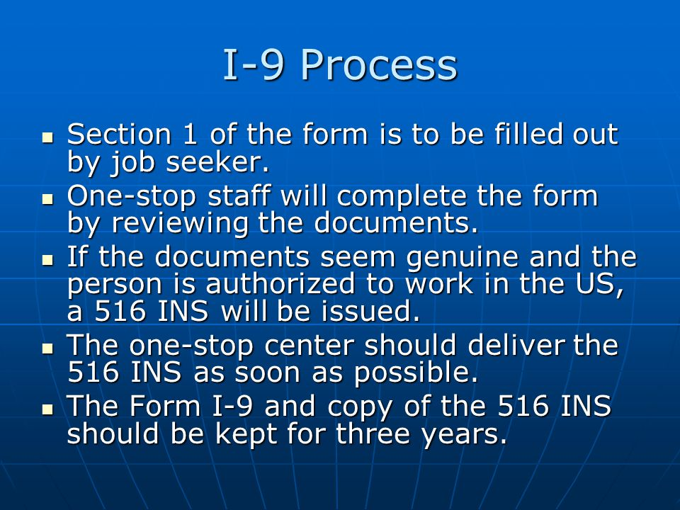 I-9 Process Section 1 of the form is to be filled out by job seeker.