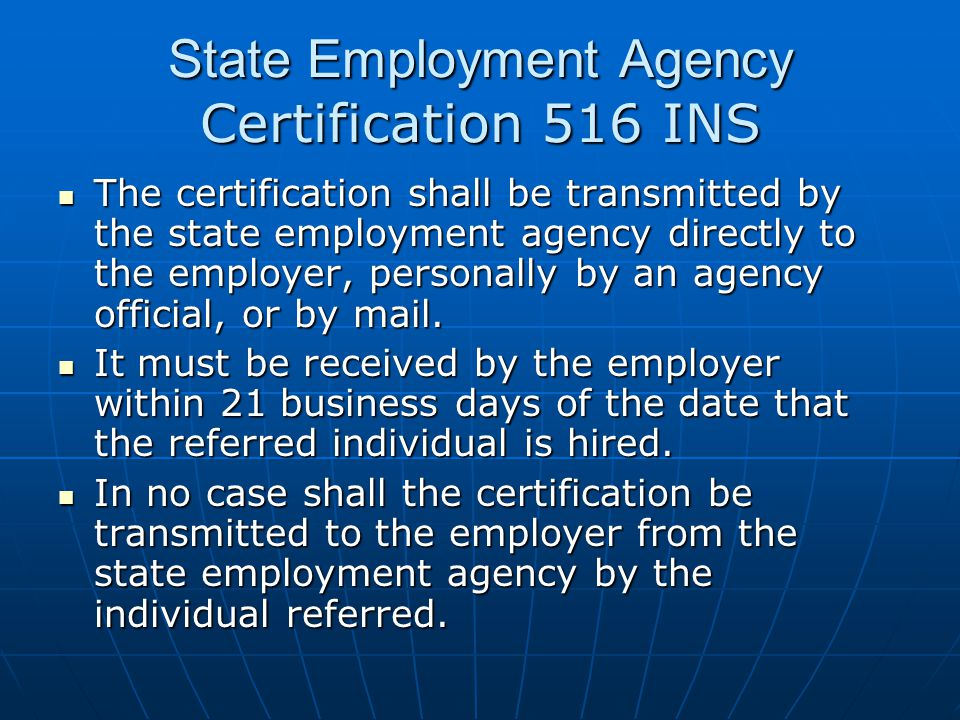 State Employment Agency Certification 516 INS