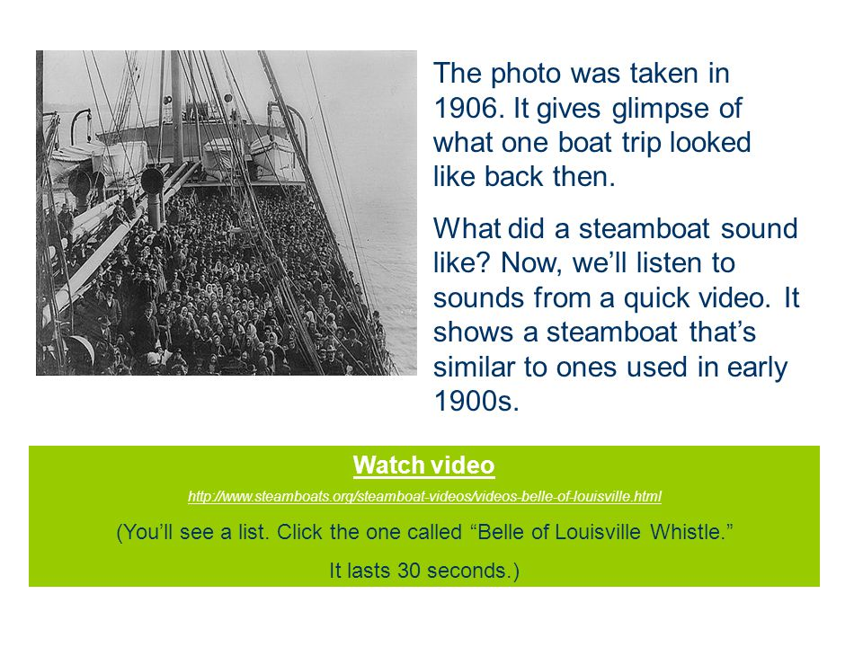 The photo was taken in 1906. It gives glimpse of what one boat trip looked like back then.
