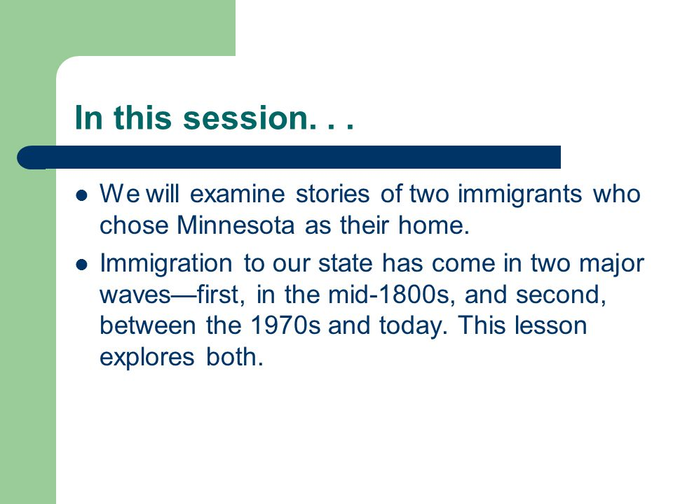 In this session. . . We will examine stories of two immigrants who chose Minnesota as their home.
