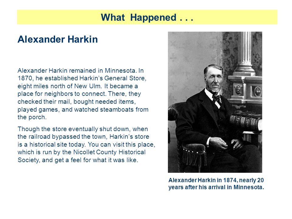 What Happened . . . Alexander Harkin