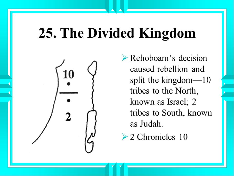 25. The Divided Kingdom