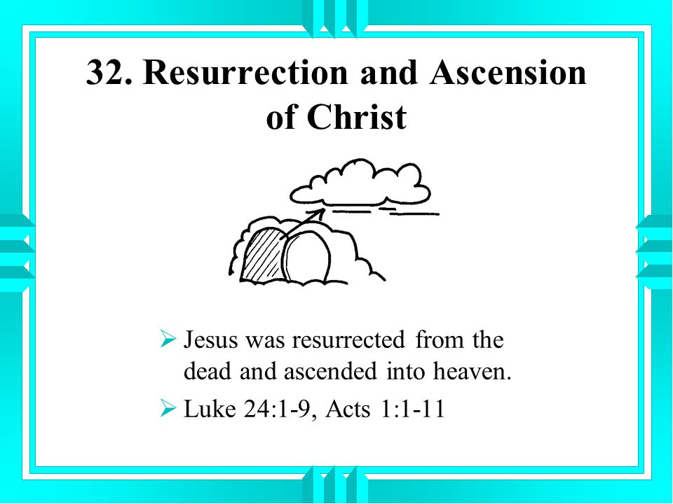32. Resurrection and Ascension of Christ