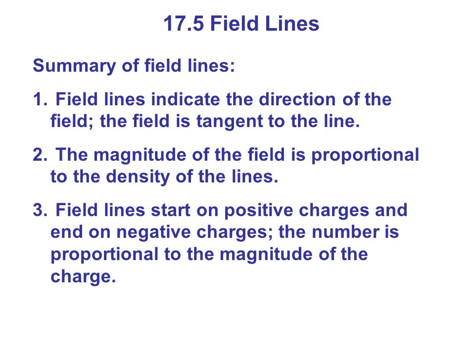 17.5 Field Lines Summary of field lines: