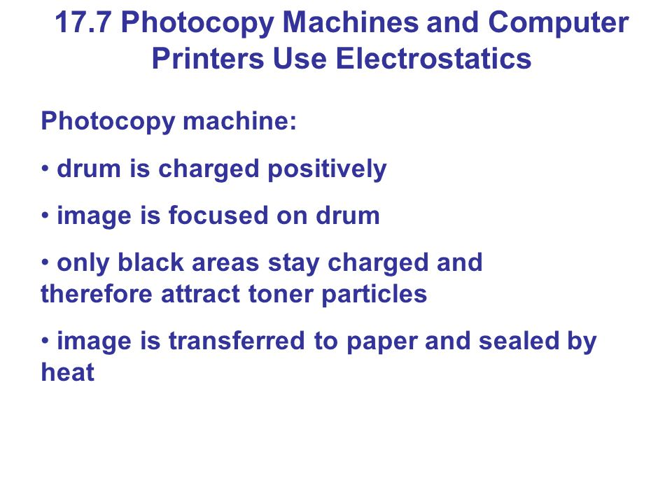 17.7 Photocopy Machines and Computer Printers Use Electrostatics