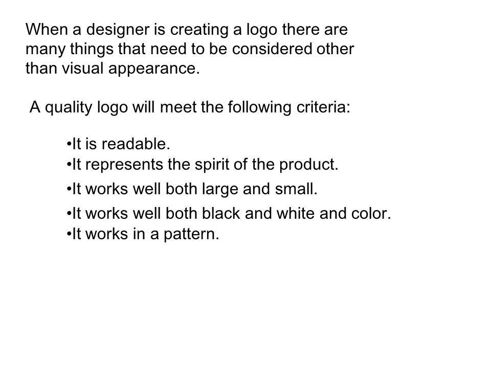 When a designer is creating a logo there are many things that need to be considered other than visual appearance.