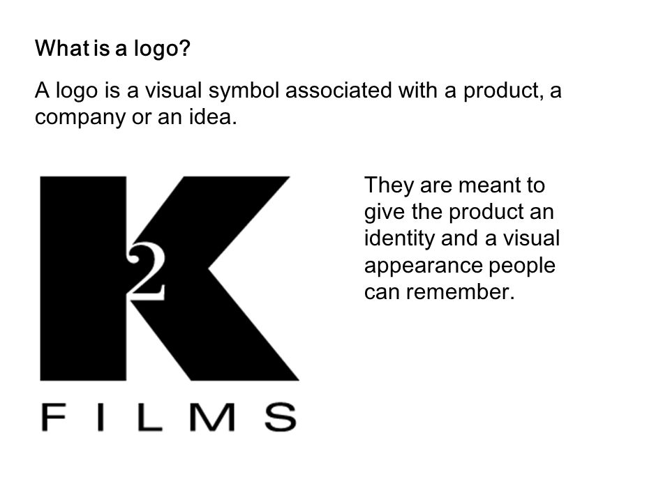 What is a logo A logo is a visual symbol associated with a product, a company or an idea.