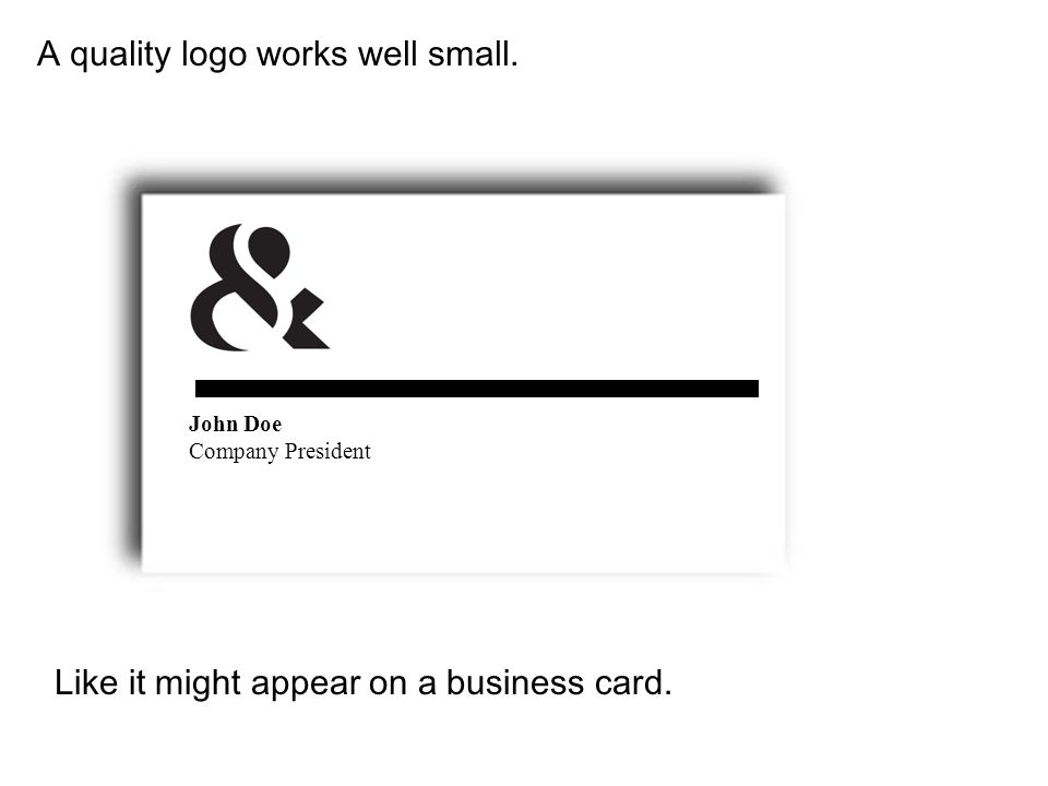 A quality logo works well small.