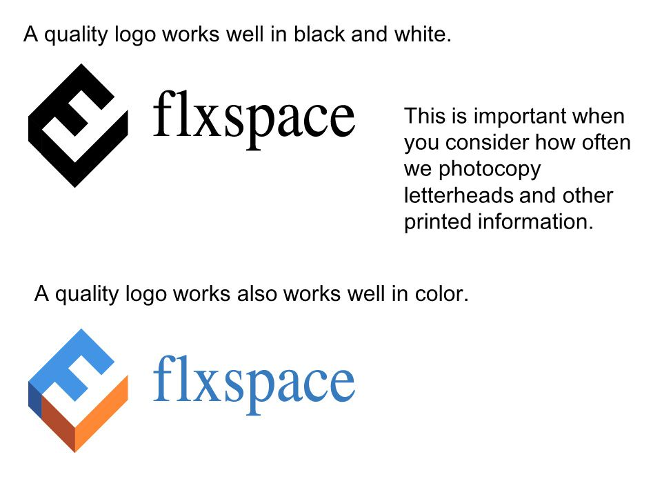 A quality logo works well in black and white.