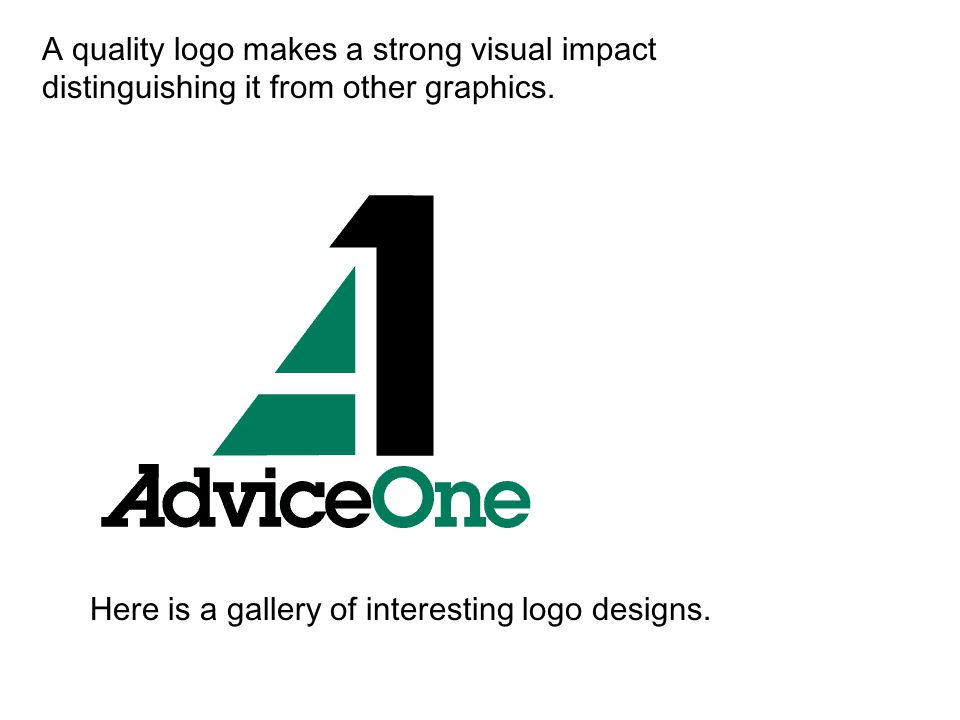 A quality logo makes a strong visual impact distinguishing it from other graphics.