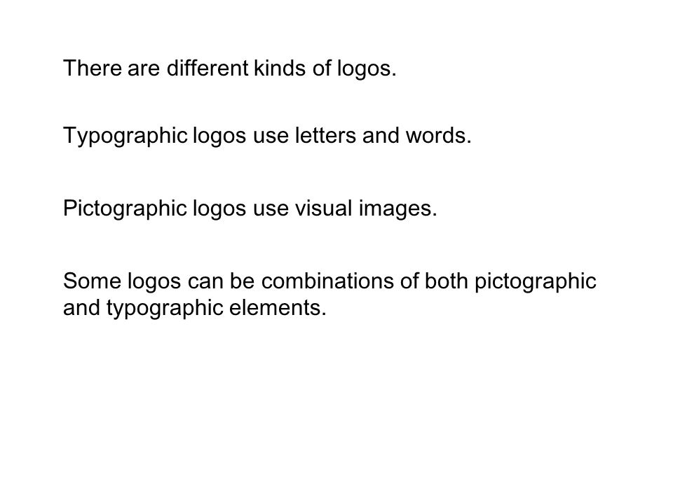 There are different kinds of logos.