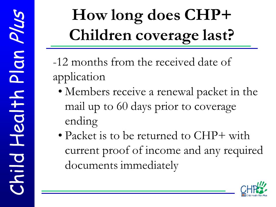 How long does CHP+ Children coverage last
