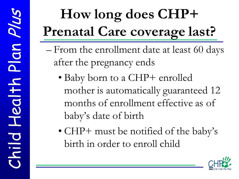 How long does CHP+ Prenatal Care coverage last