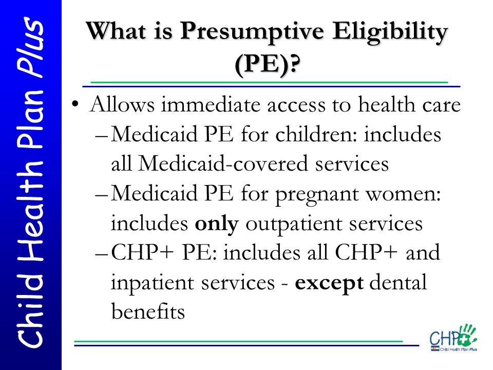 What is Presumptive Eligibility (PE)