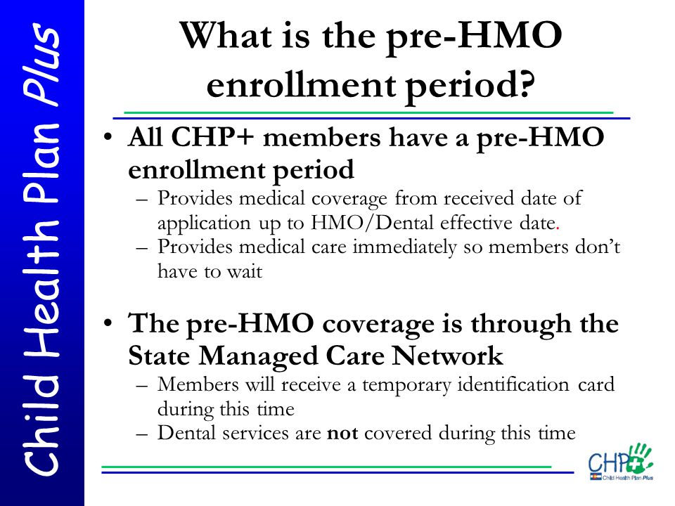 What is the pre-HMO enrollment period