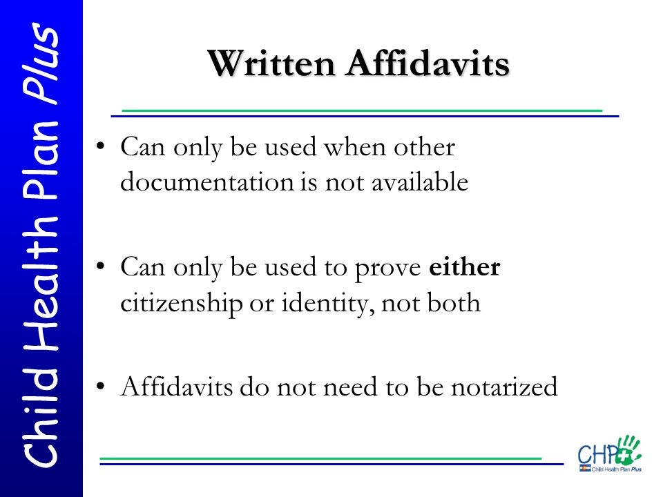 Written Affidavits Can only be used when other documentation is not available. Can only be used to prove either citizenship or identity, not both.
