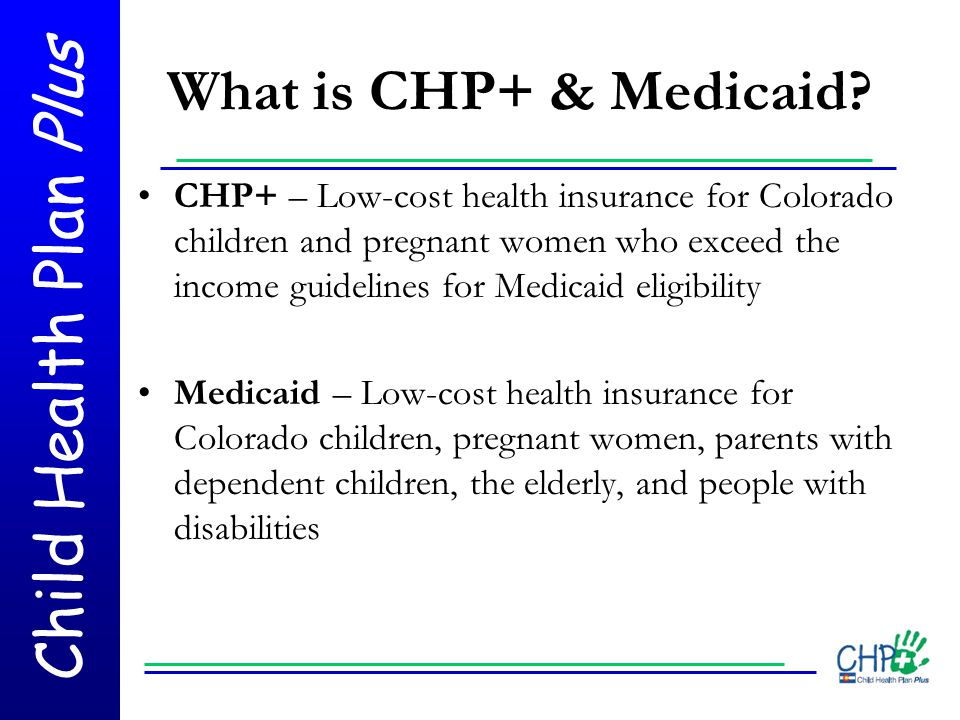 What is CHP+ & Medicaid