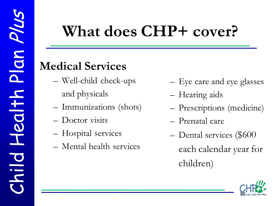 What does CHP+ cover Medical Services
