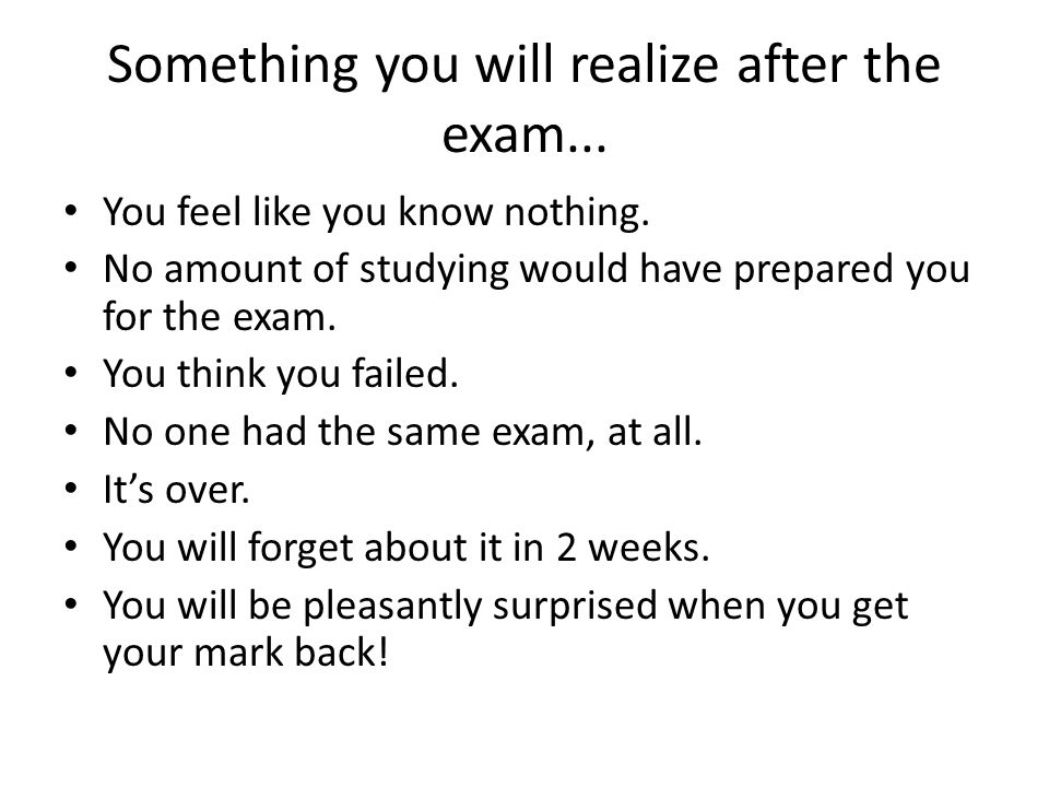 Something you will realize after the exam...