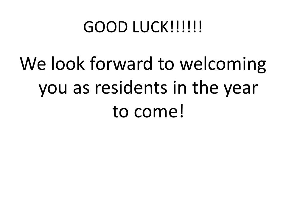 We look forward to welcoming you as residents in the year to come!