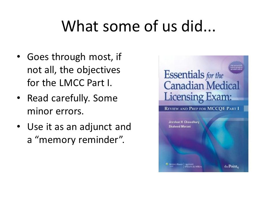 What some of us did... Goes through most, if not all, the objectives for the LMCC Part I. Read carefully. Some minor errors.