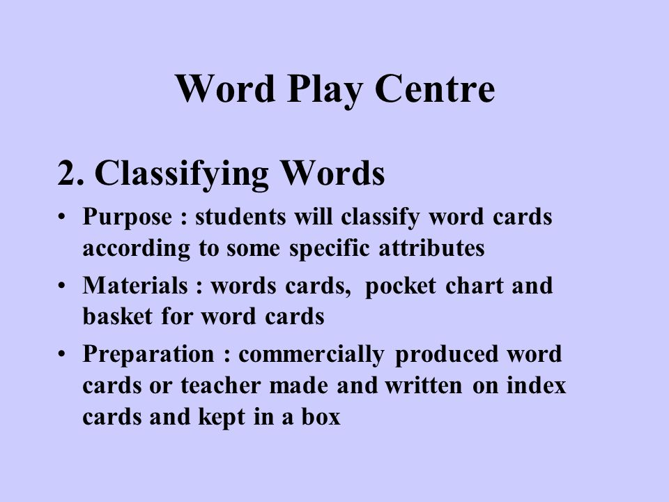 Word Play Centre 2. Classifying Words