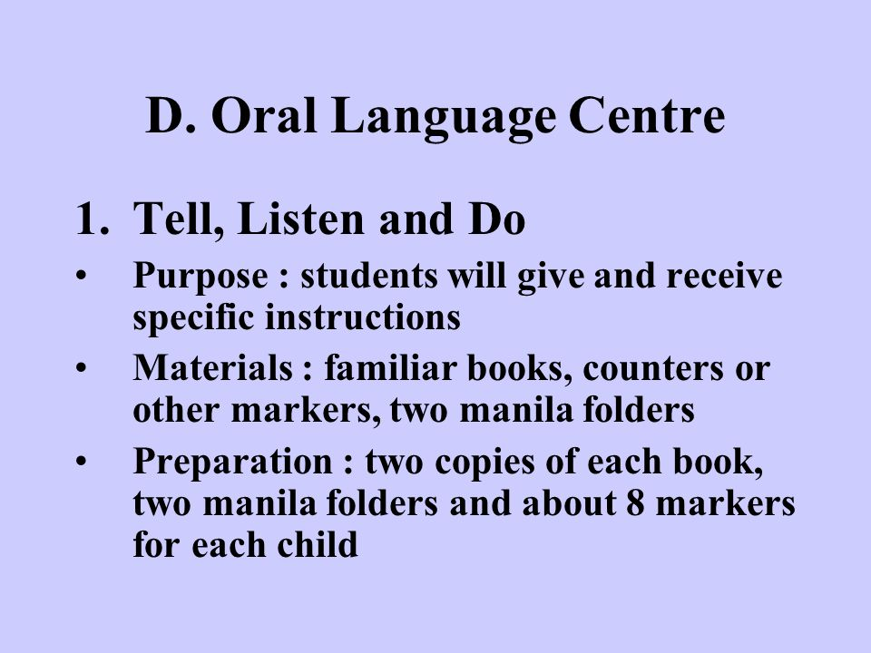 D. Oral Language Centre Tell, Listen and Do