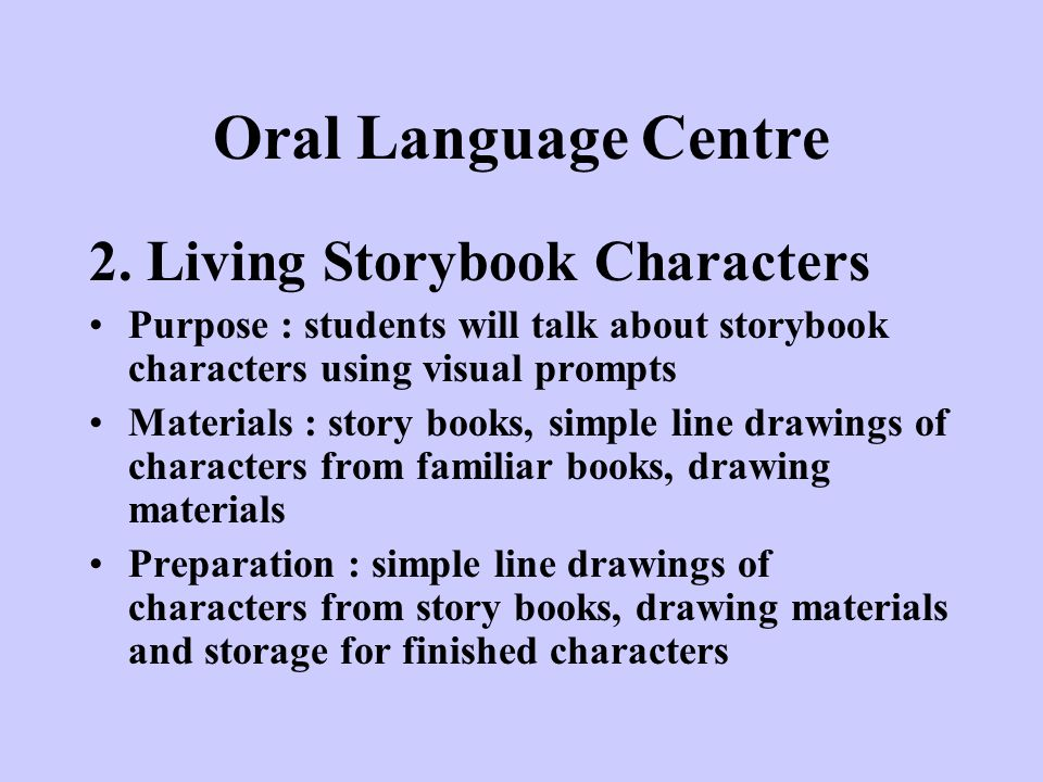 Oral Language Centre 2. Living Storybook Characters