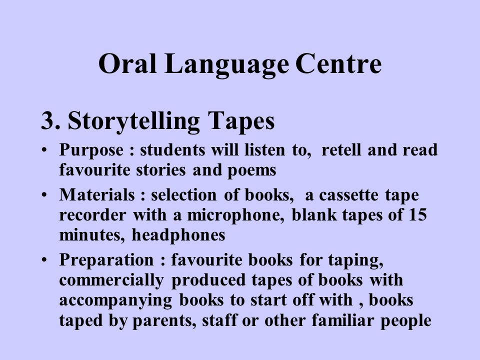 Oral Language Centre 3. Storytelling Tapes
