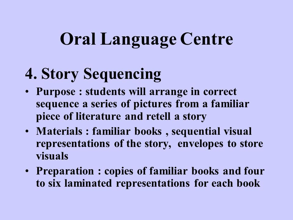 Oral Language Centre 4. Story Sequencing