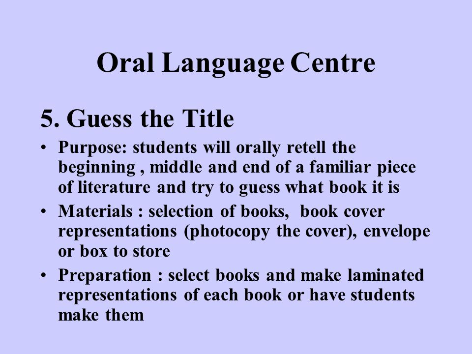 Oral Language Centre 5. Guess the Title