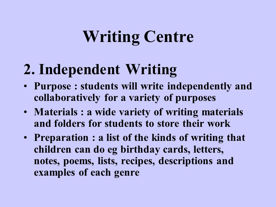 Writing Centre 2. Independent Writing