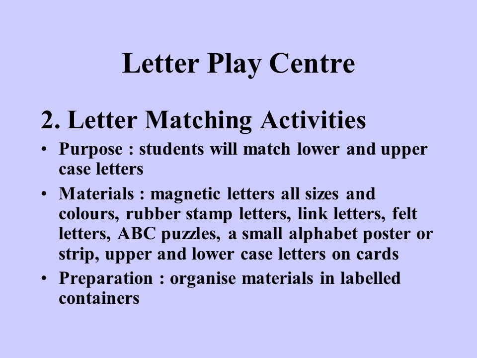 Letter Play Centre 2. Letter Matching Activities