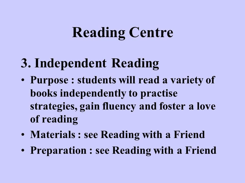 Reading Centre 3. Independent Reading