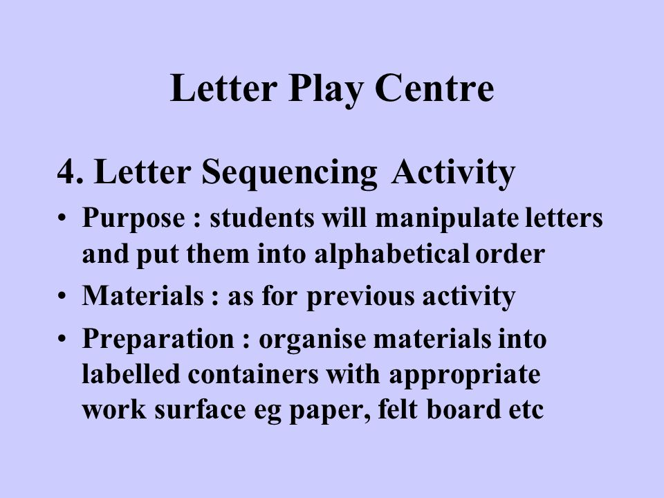 Letter Play Centre 4. Letter Sequencing Activity