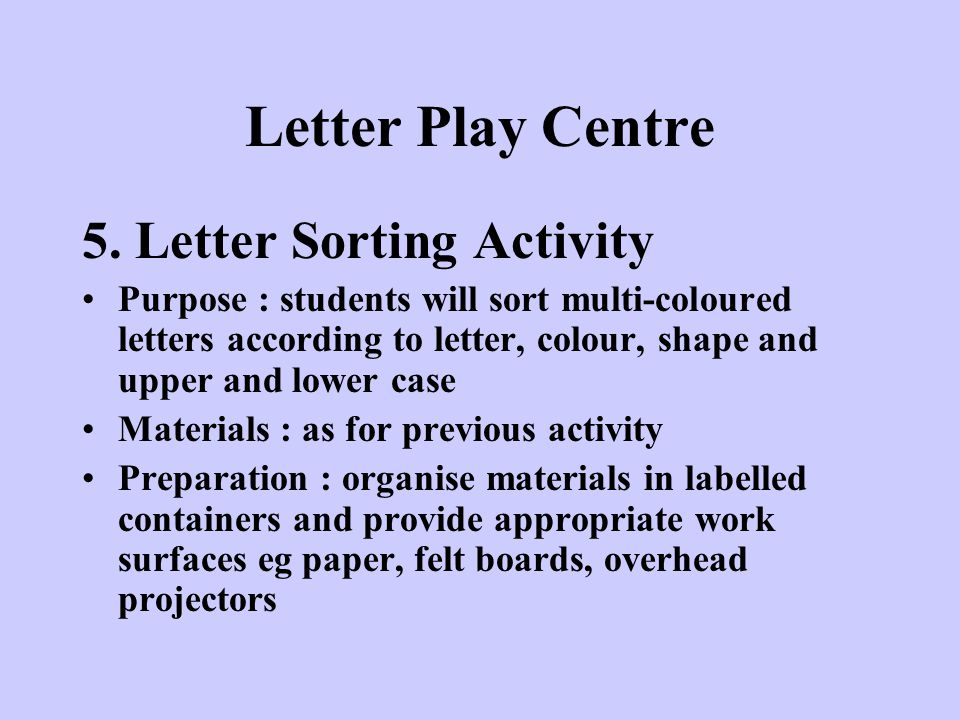 Letter Play Centre 5. Letter Sorting Activity