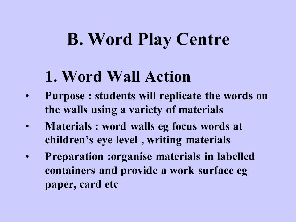 B. Word Play Centre 1. Word Wall Action