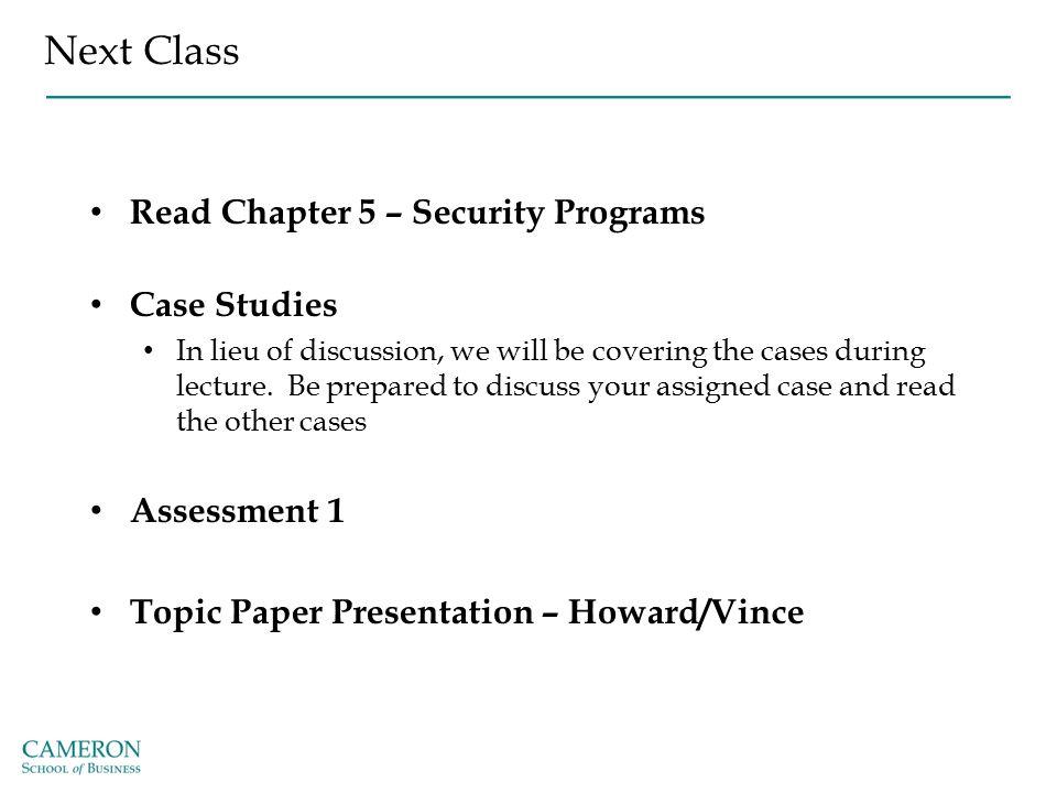 Next Class Read Chapter 5 – Security Programs Case Studies