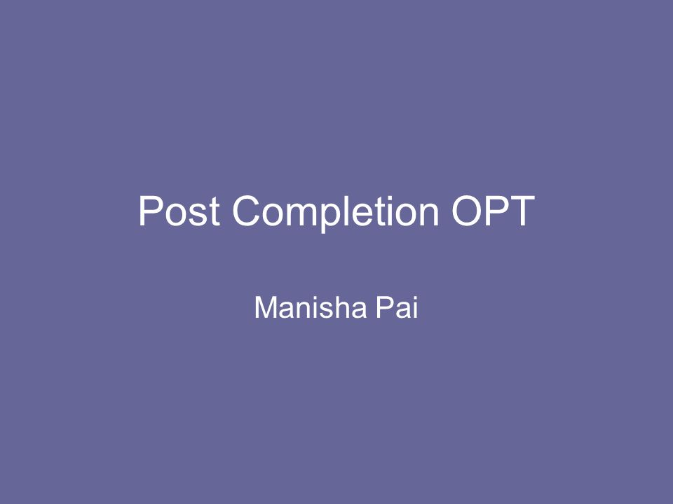 Post Completion OPT Manisha Pai