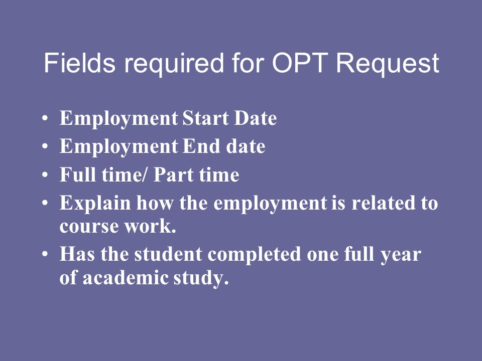 Fields required for OPT Request