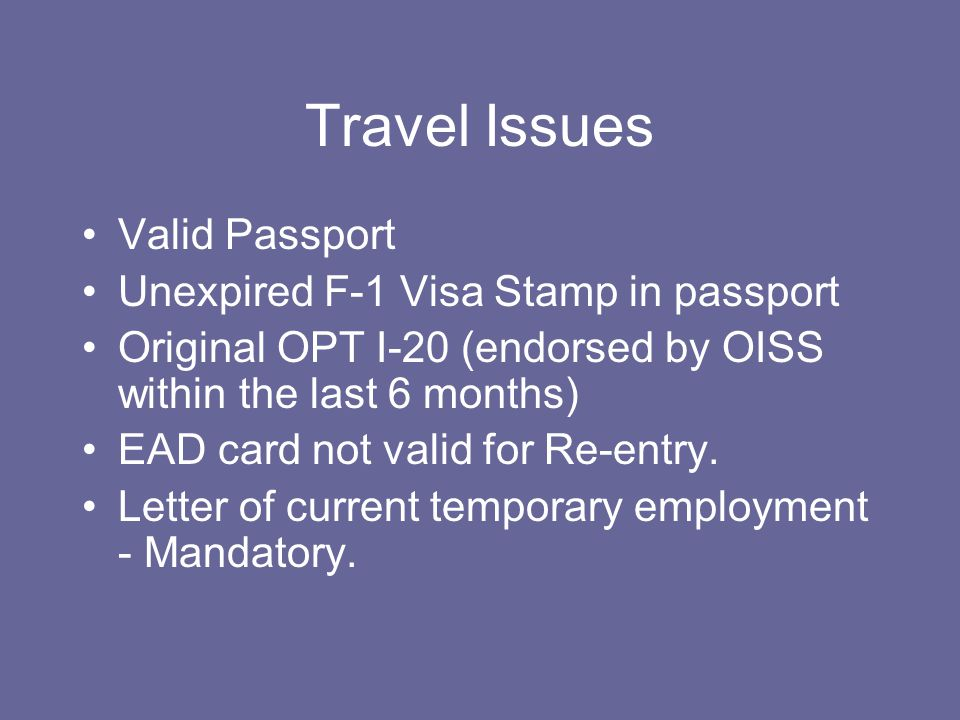 Travel Issues Valid Passport Unexpired F-1 Visa Stamp in passport