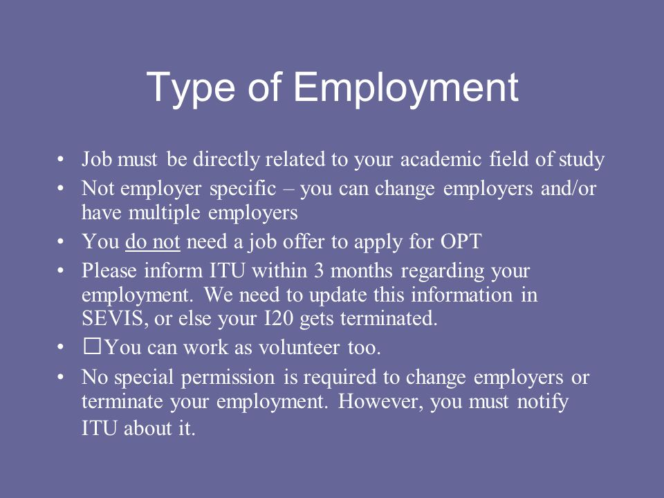 Type of Employment Job must be directly related to your academic field of study.