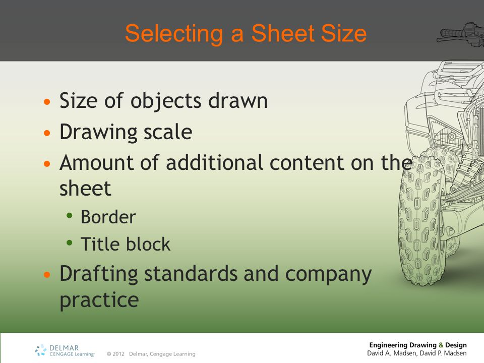 Selecting a Sheet Size Size of objects drawn Drawing scale