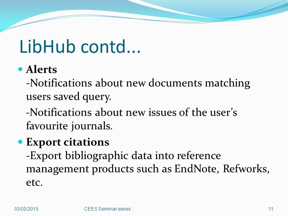 LibHub contd... Alerts -Notifications about new documents matching users saved query.