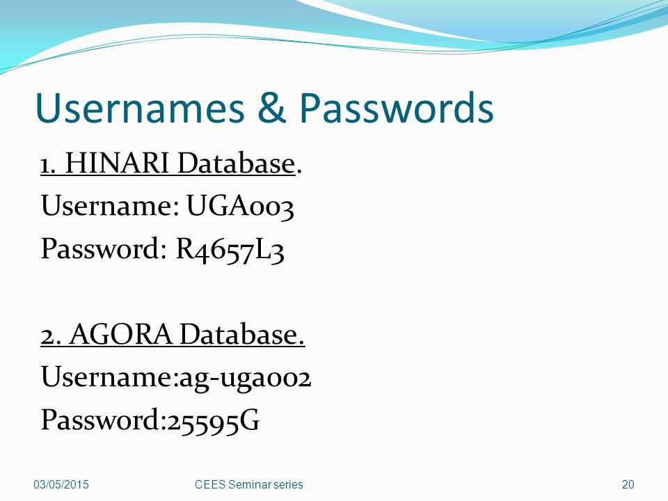 Usernames & Passwords 1. HINARI Database. Username: UGA003
