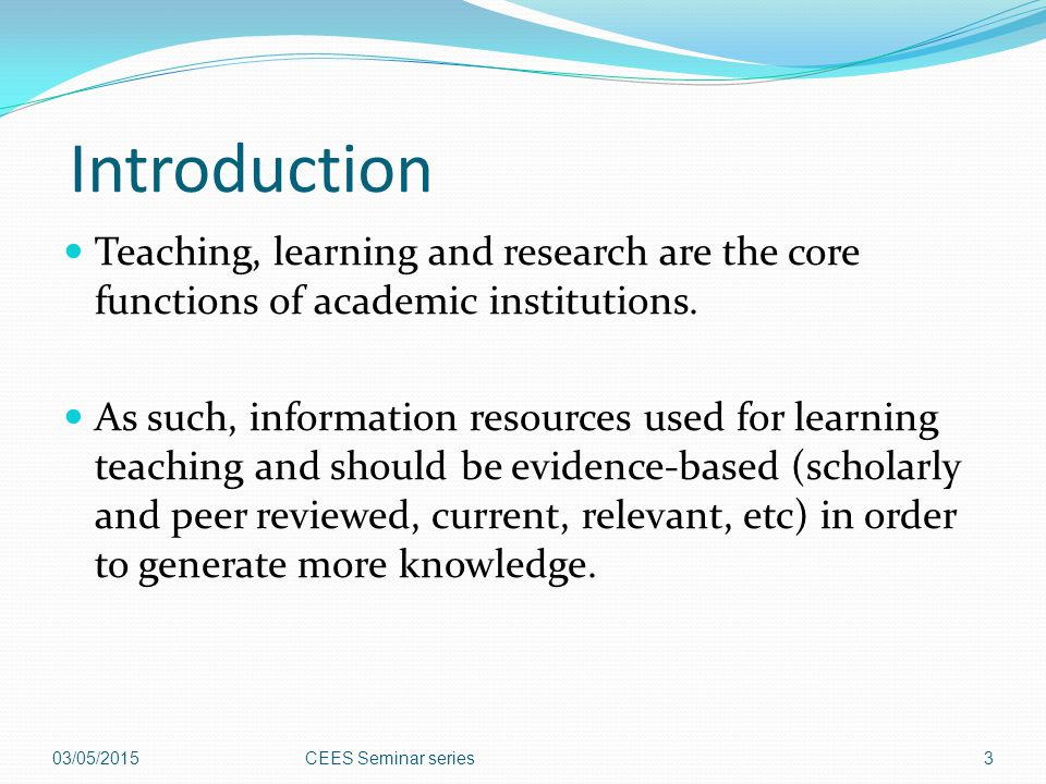 Introduction Teaching, learning and research are the core functions of academic institutions.