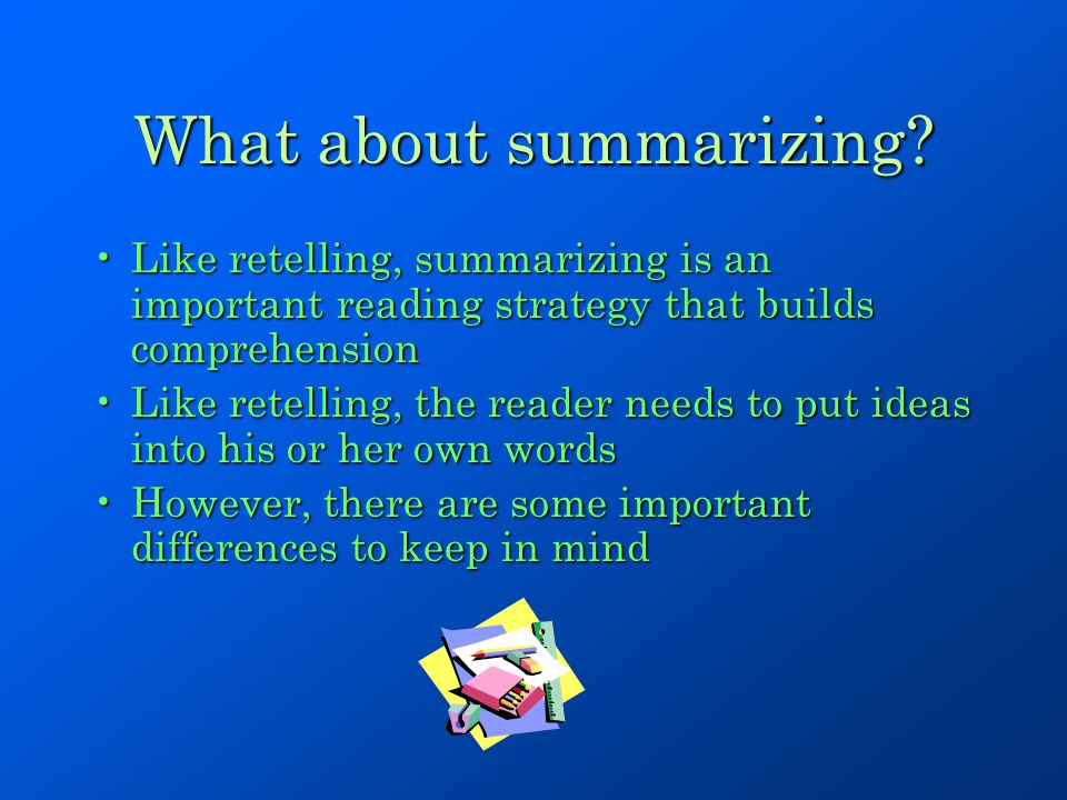 What about summarizing