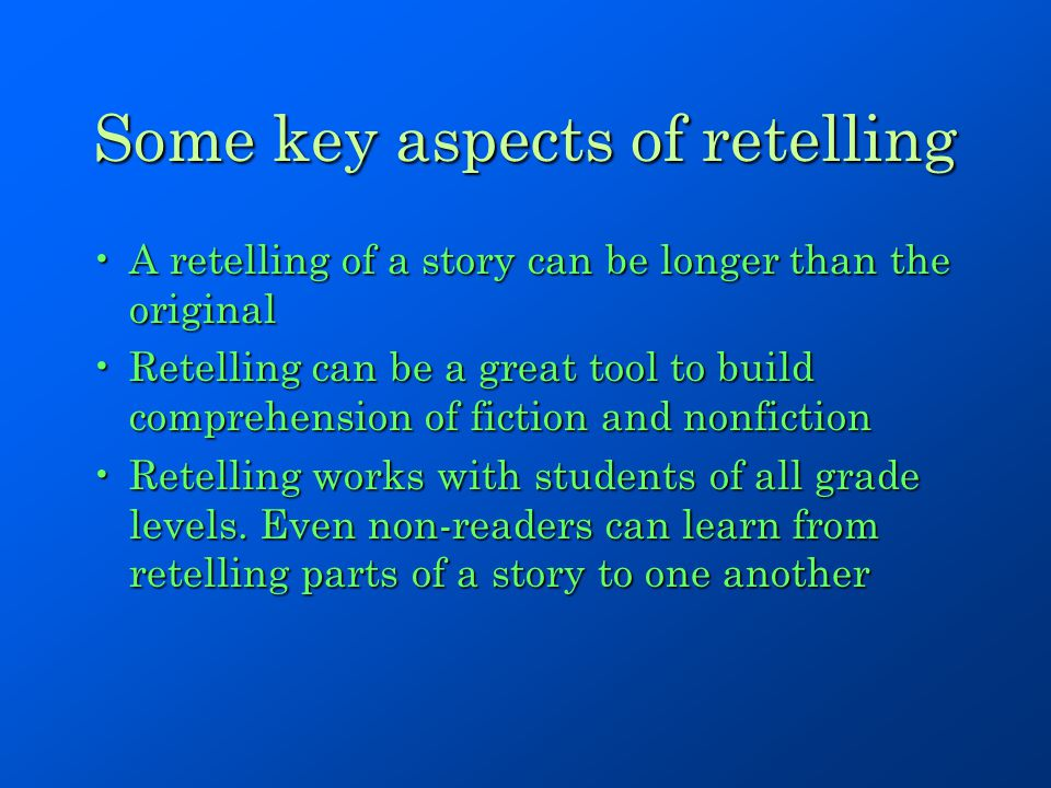 Some key aspects of retelling